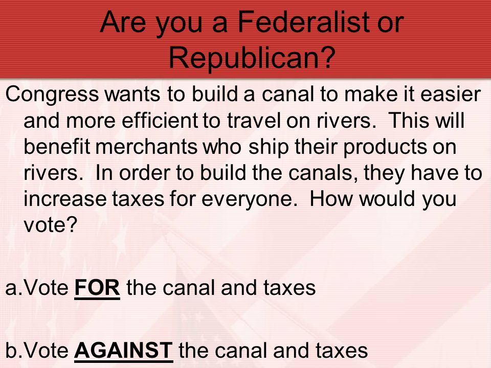 Are you a Federalist or Republican