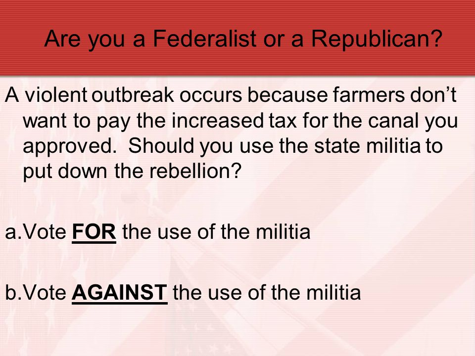Are you a Federalist or a Republican