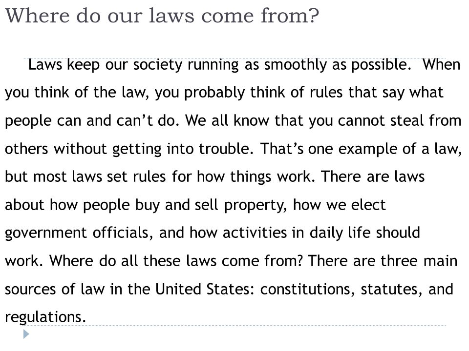 Where do our laws come from