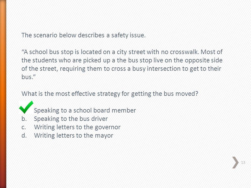 The scenario below describes a safety issue.