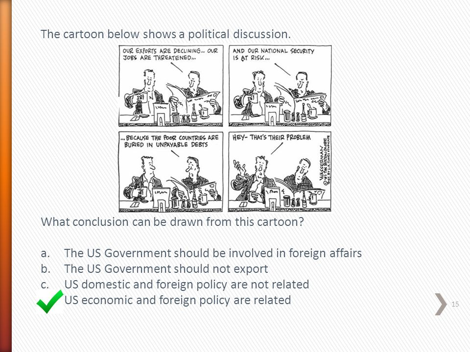 The cartoon below shows a political discussion.