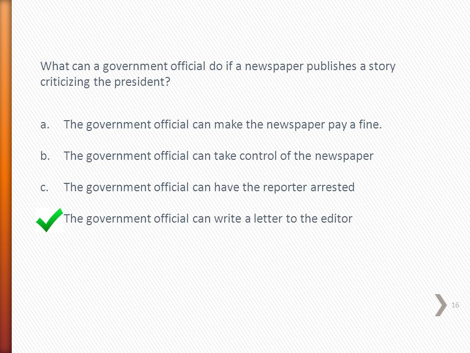 What can a government official do if a newspaper publishes a story criticizing the president