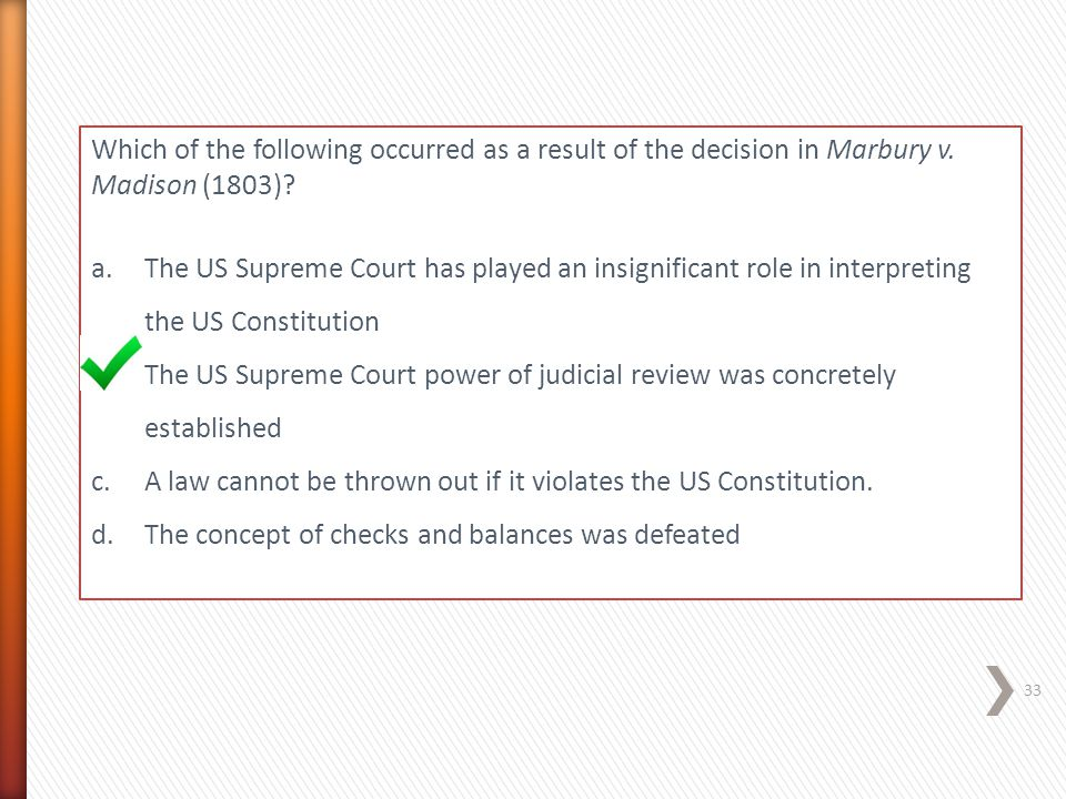 Which of the following occurred as a result of the decision in Marbury v. Madison (1803)