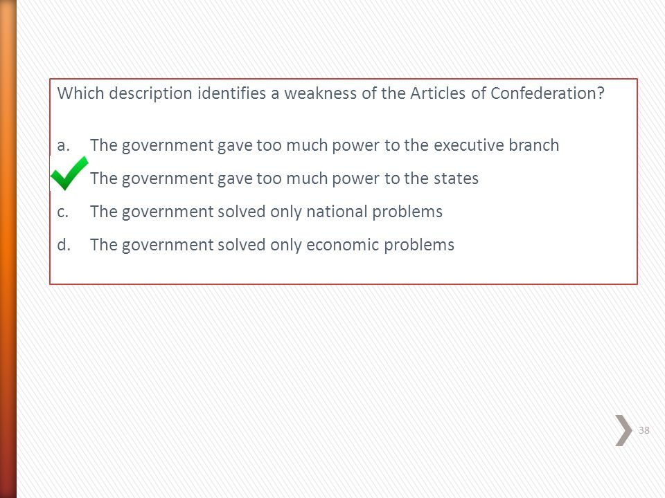 Which description identifies a weakness of the Articles of Confederation