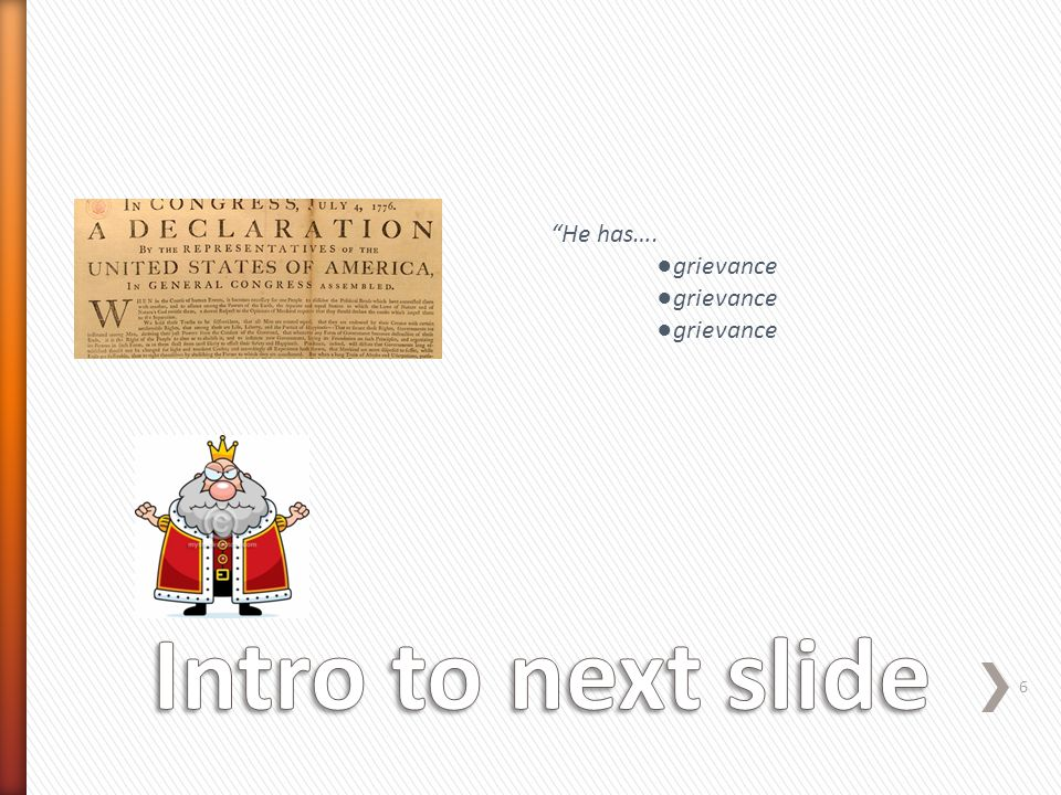 He has…. ●grievance Intro to next slide