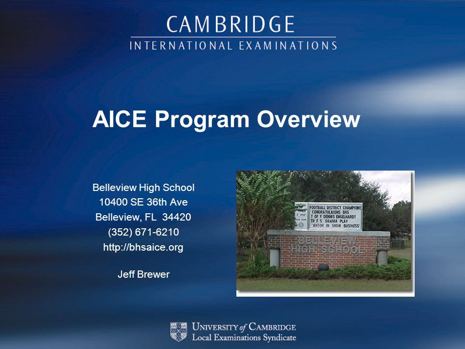 AICE Program Overview Belleview High School 10400 SE 36th Ave