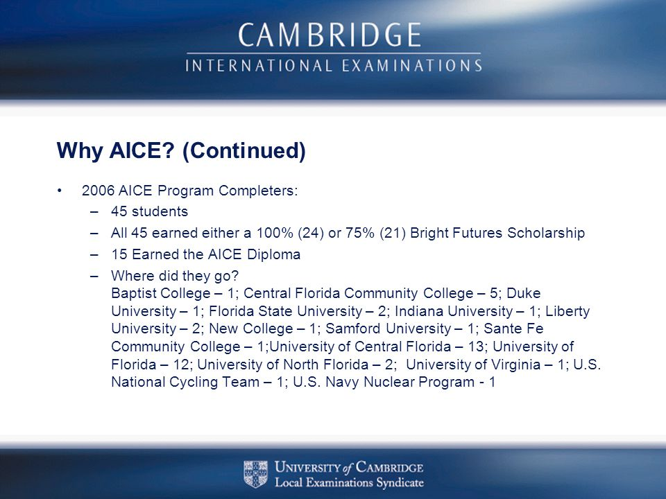 Why AICE (Continued) 2006 AICE Program Completers: 45 students