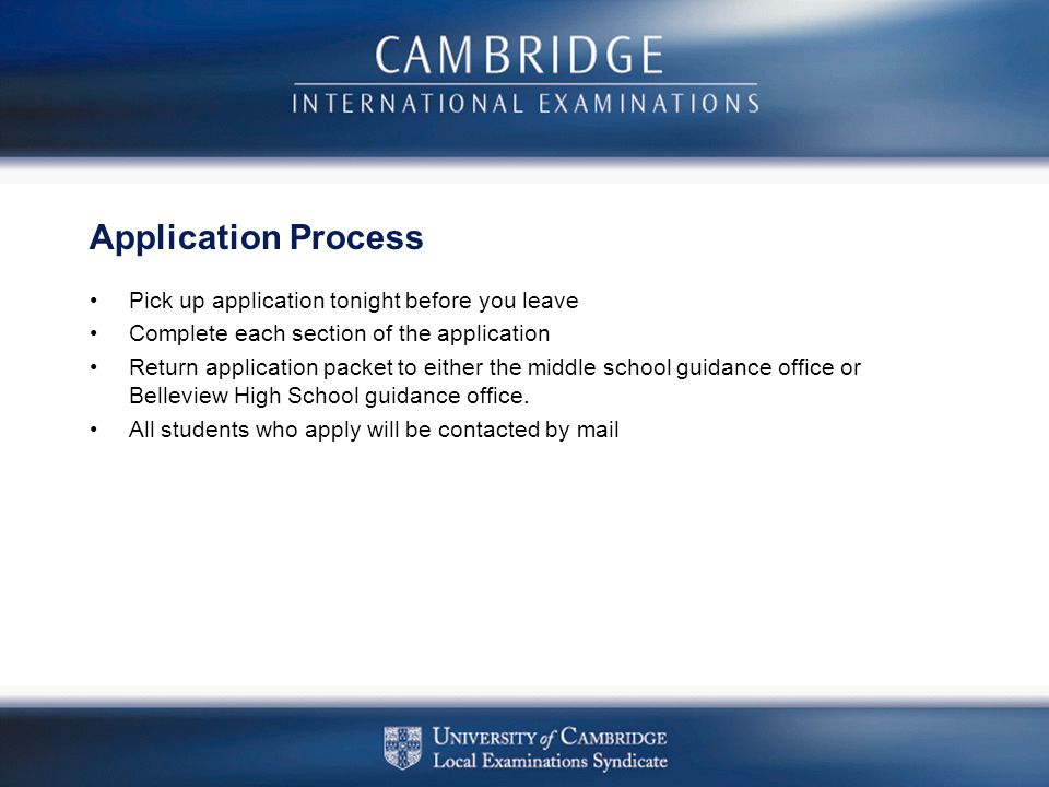 Application Process Pick up application tonight before you leave