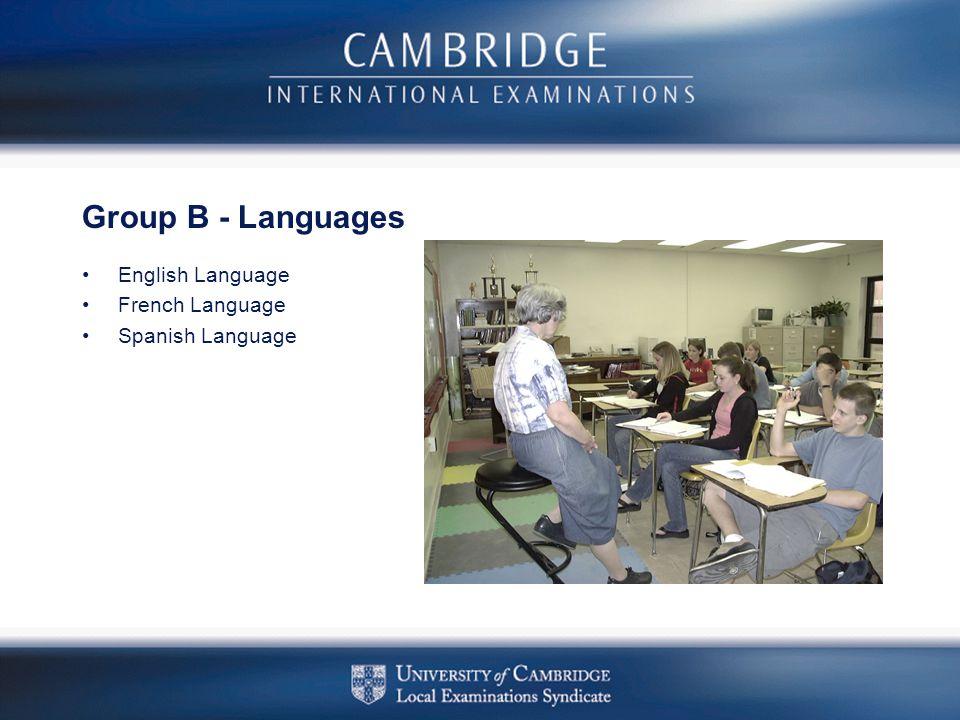 Group B - Languages English Language French Language Spanish Language