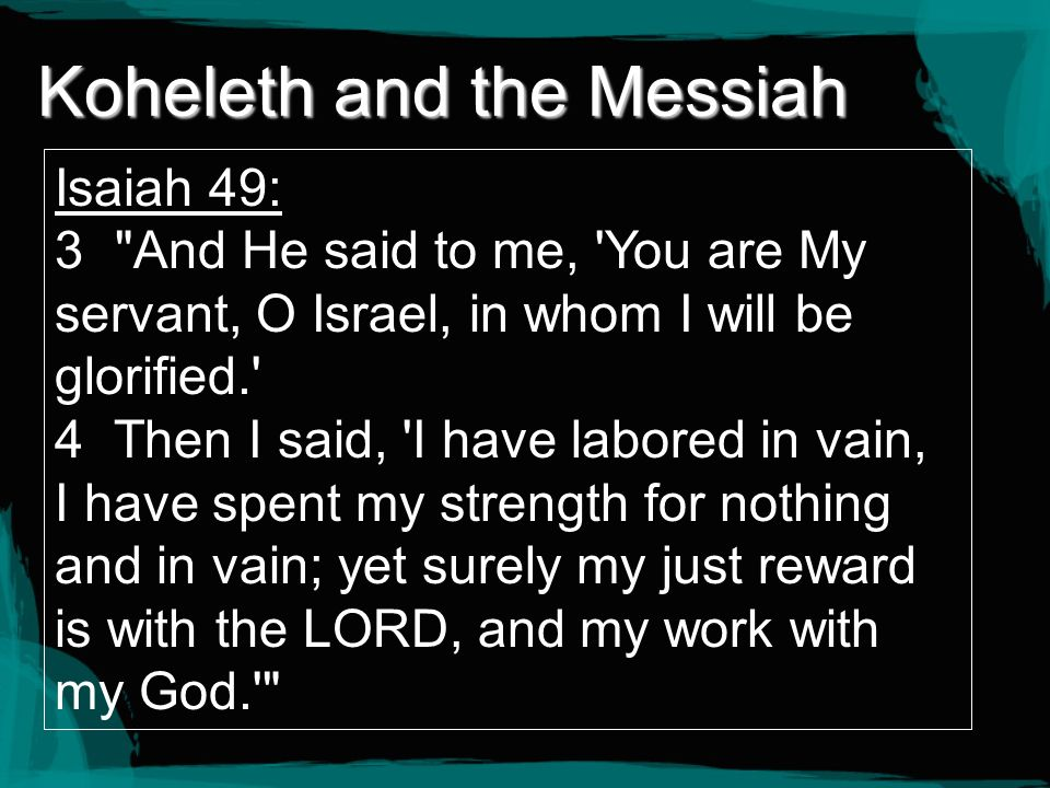 Koheleth and the Messiah