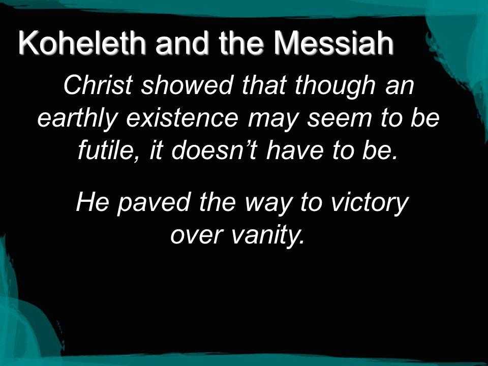Koheleth and the Messiah