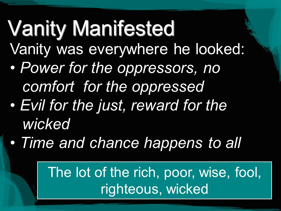 The lot of the rich, poor, wise, fool, righteous, wicked
