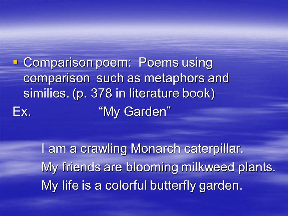 Comparison poem: Poems using comparison such as metaphors and similies