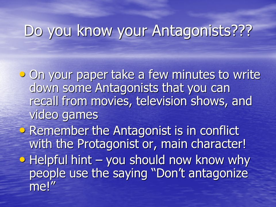Do you know your Antagonists