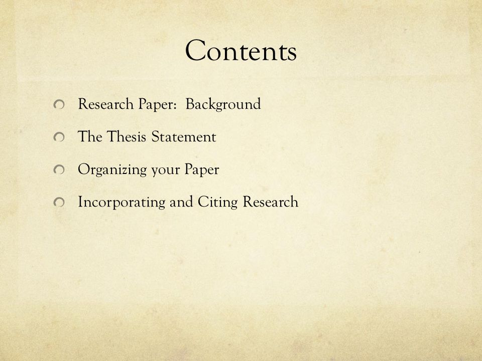 Contents Research Paper: Background The Thesis Statement