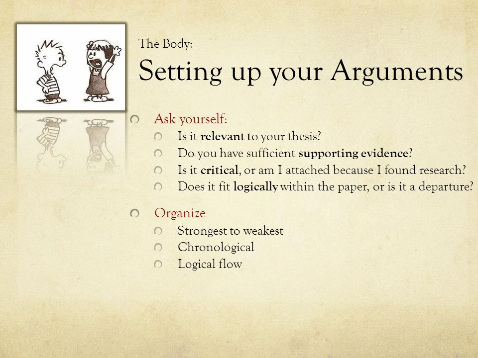 The Body: Setting up your Arguments