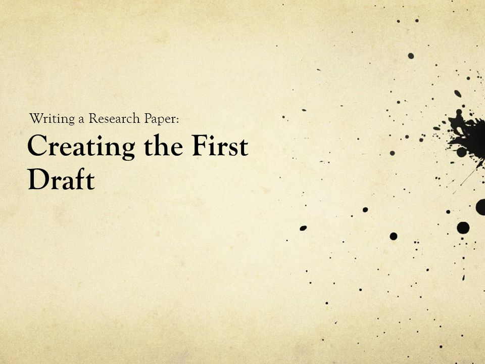 Creating the First Draft
