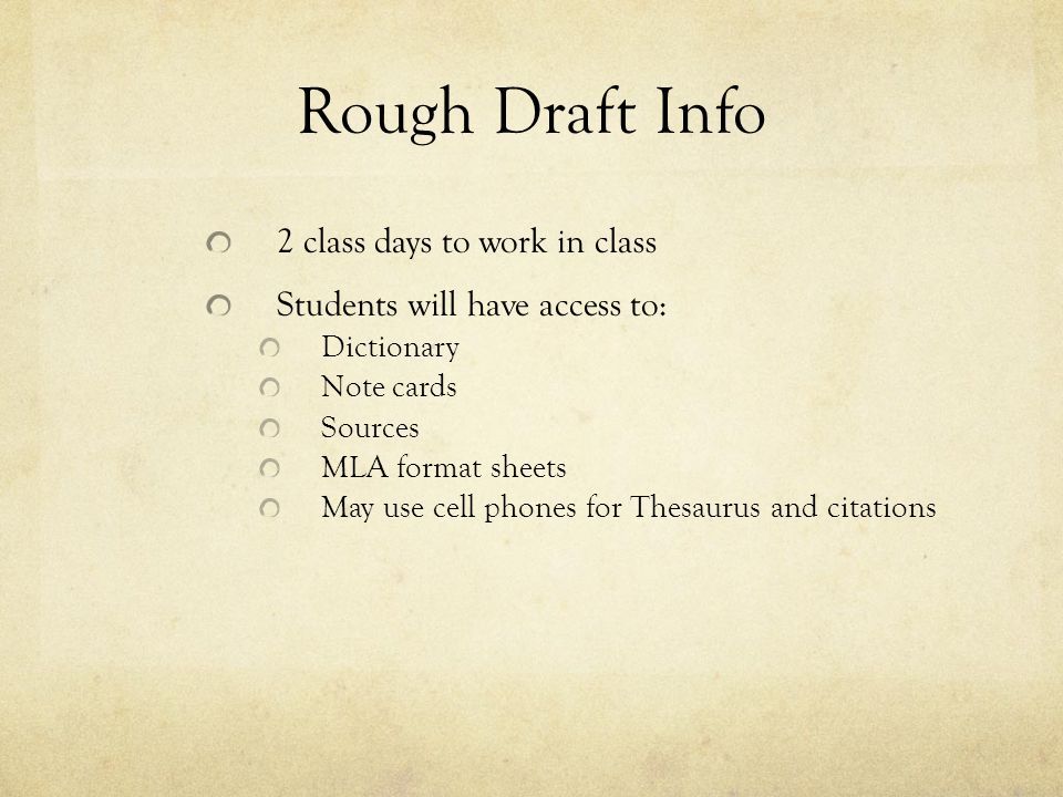 Rough Draft Info 2 class days to work in class