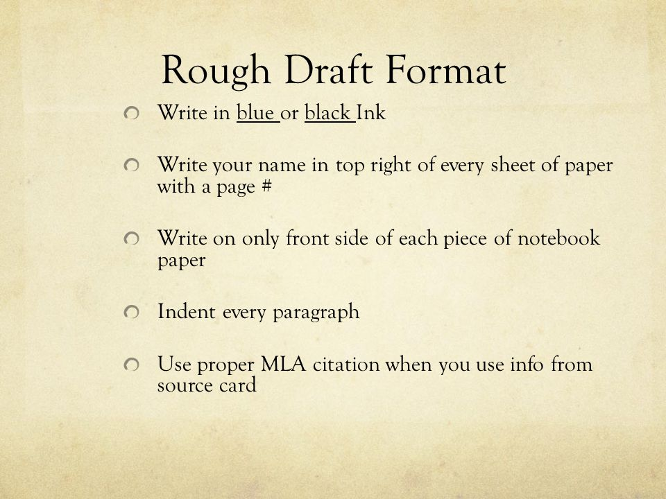 Rough Draft Format Write in blue or black Ink