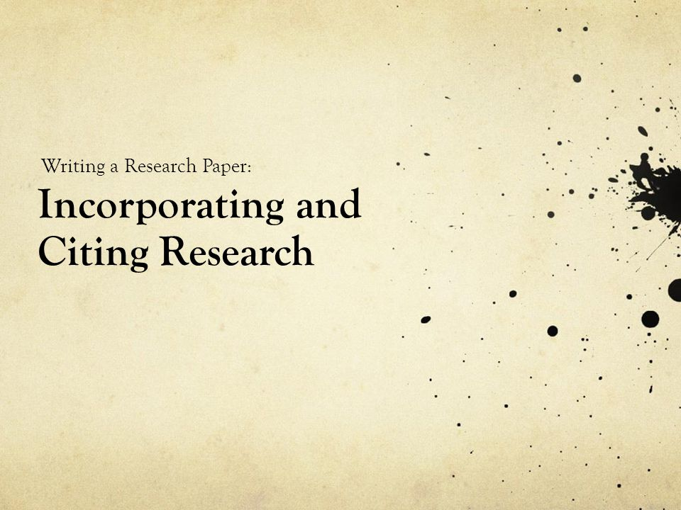 Incorporating and Citing Research