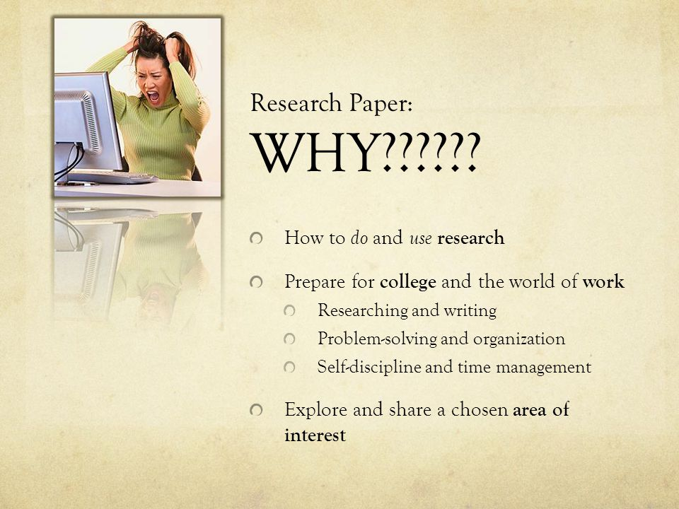 Research Paper: WHY How to do and use research