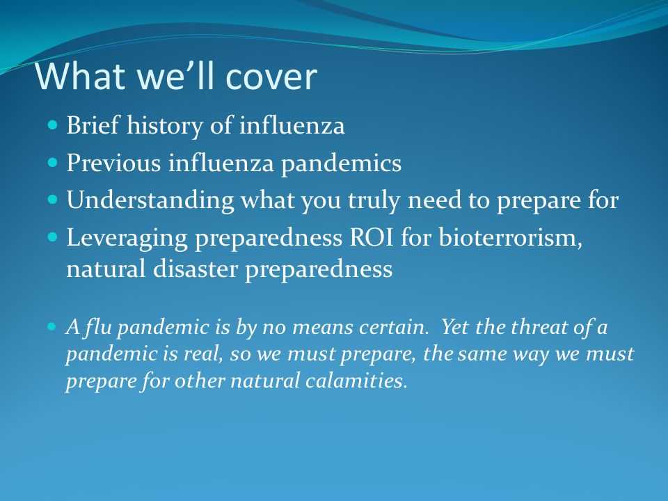 What we'll cover Brief history of influenza