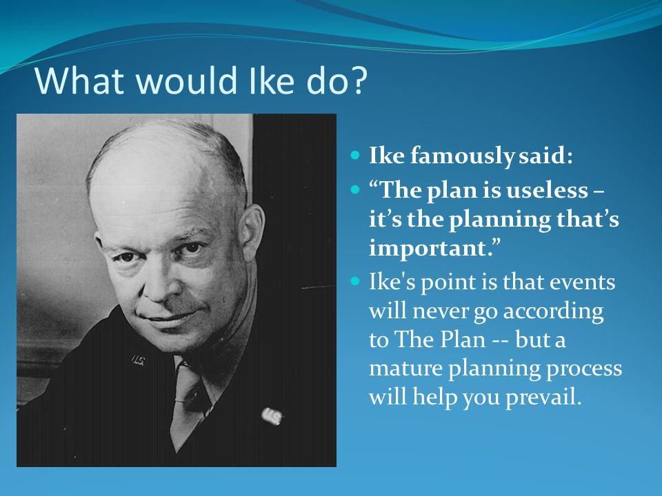 What would Ike do Ike famously said:
