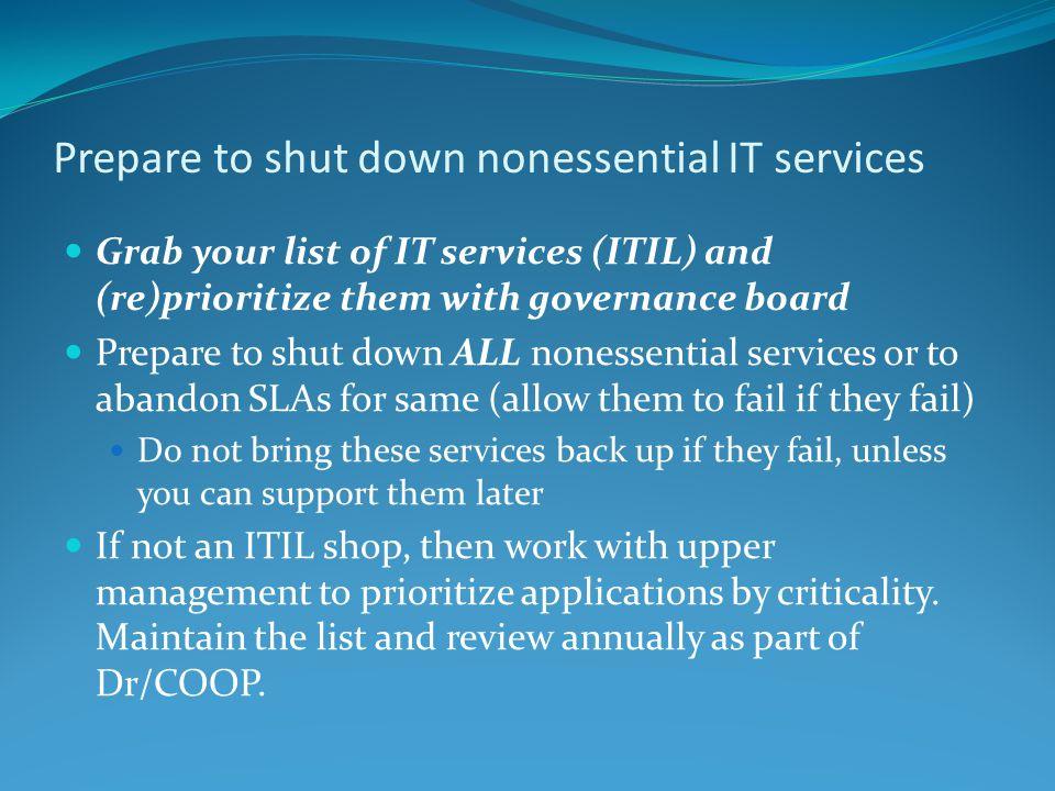 Prepare to shut down nonessential IT services