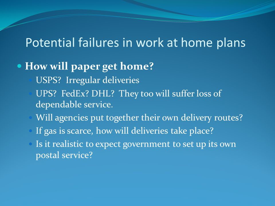 Potential failures in work at home plans