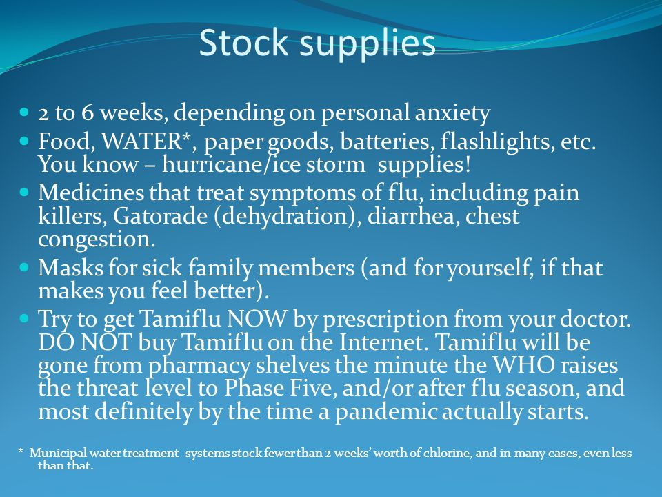 Stock supplies 2 to 6 weeks, depending on personal anxiety