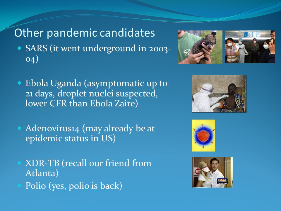 Other pandemic candidates
