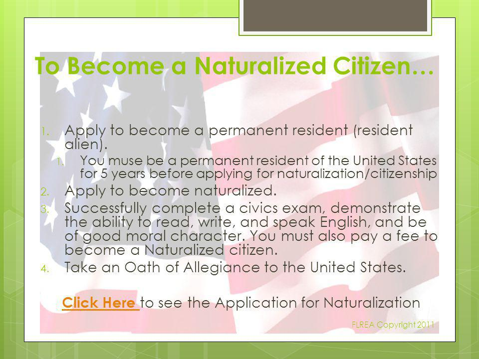 To Become a Naturalized Citizen…
