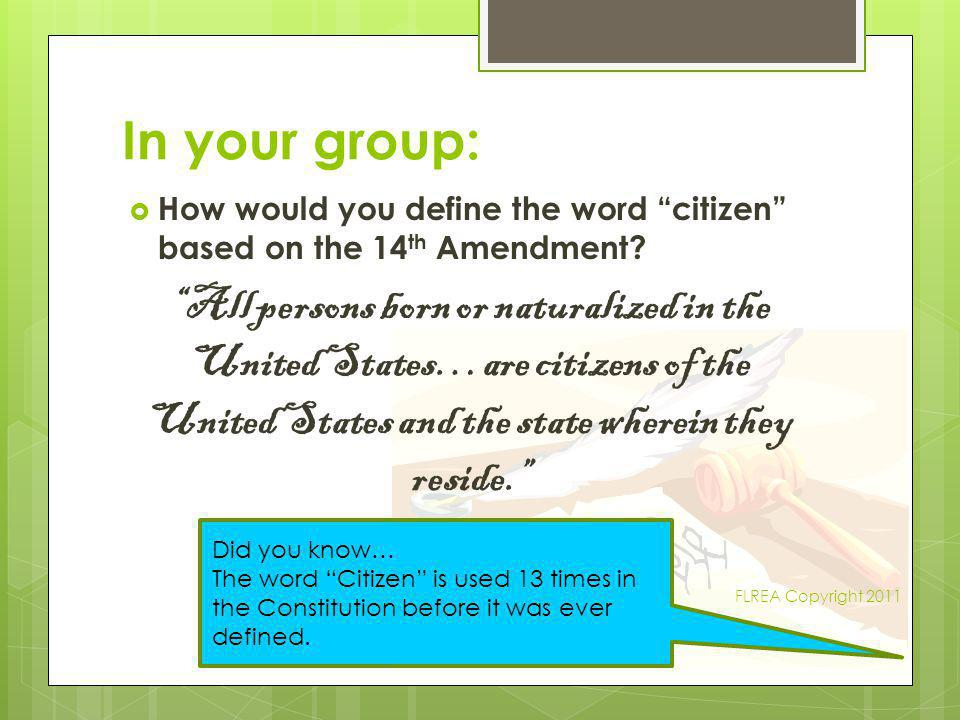 In your group: How would you define the word citizen based on the 14th Amendment