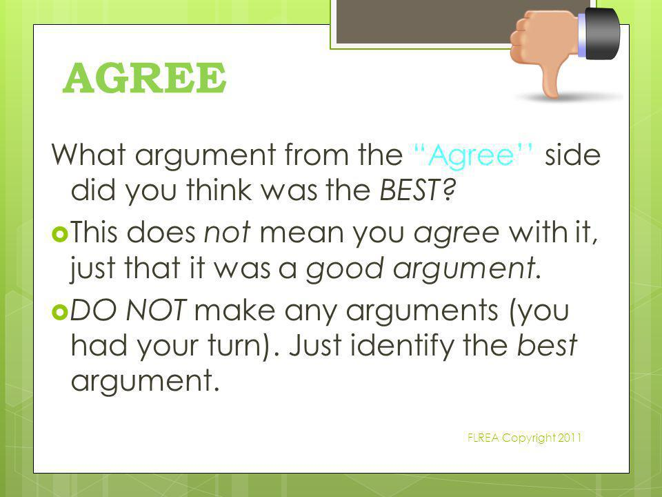 AGREE What argument from the Agree'' side did you think was the BEST