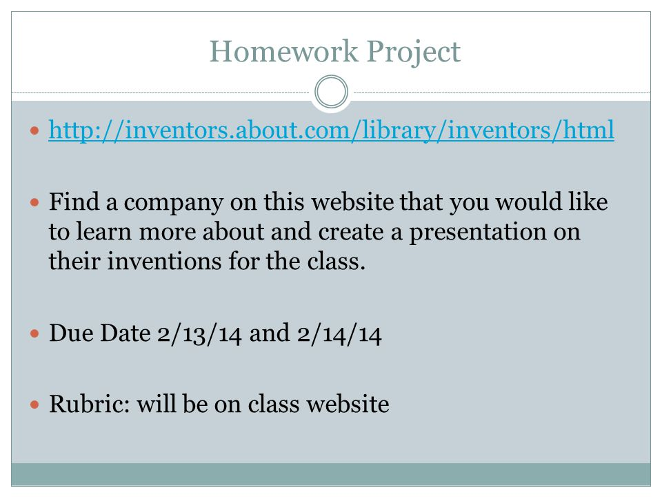 Homework Project http://inventors.about.com/library/inventors/html