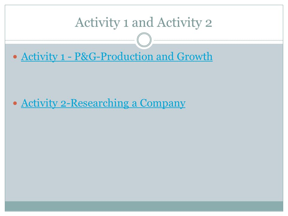 Activity 1 and Activity 2 Activity 1 - P&G-Production and Growth