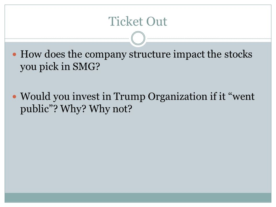 Ticket Out How does the company structure impact the stocks you pick in SMG