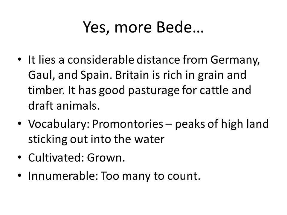 Yes, more Bede…