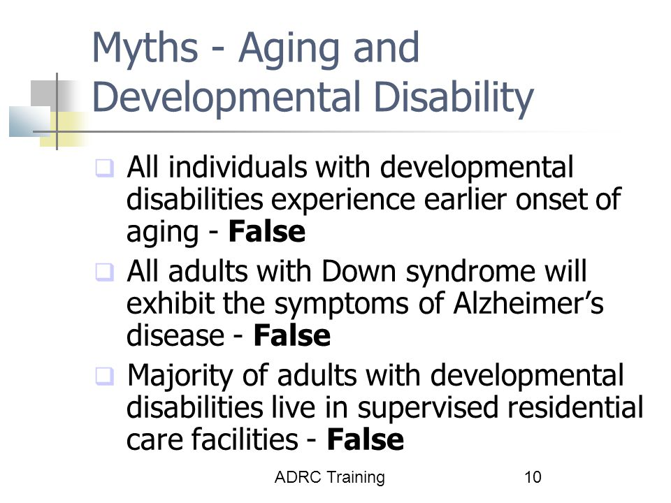 Myths - Aging and Developmental Disability