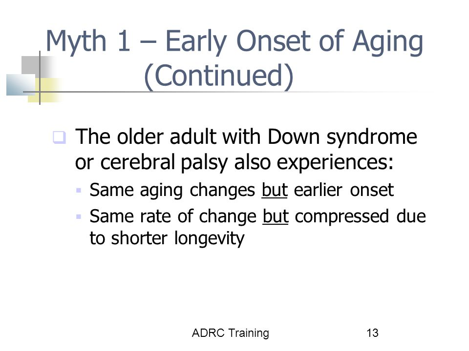 Myth 1 – Early Onset of Aging (Continued)