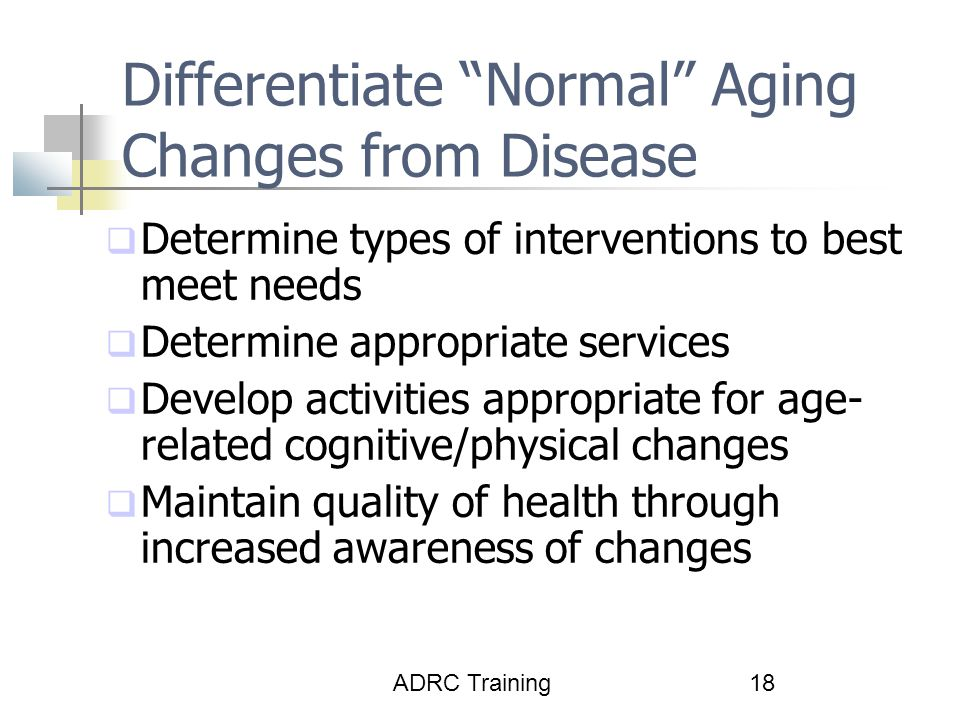 Differentiate Normal Aging Changes from Disease