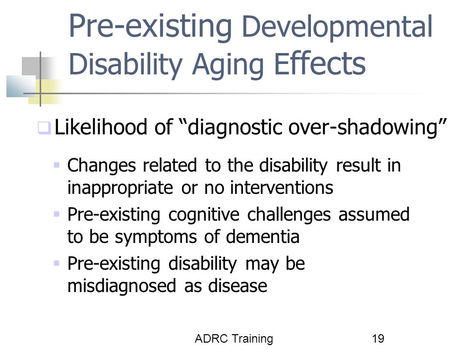 Pre-existing Developmental Disability Aging Effects