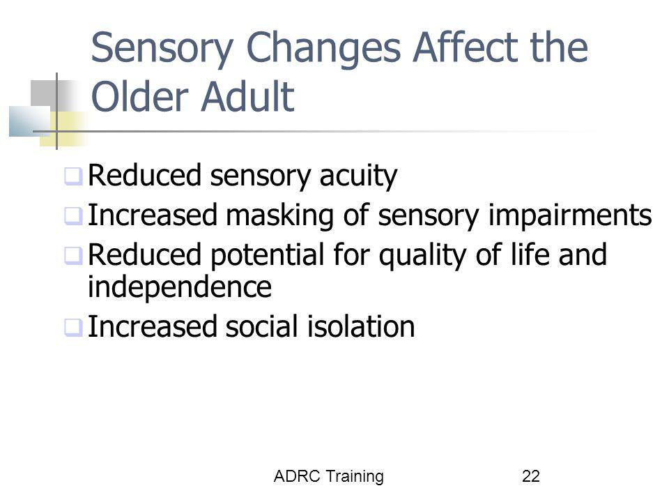 Sensory Changes Affect the Older Adult