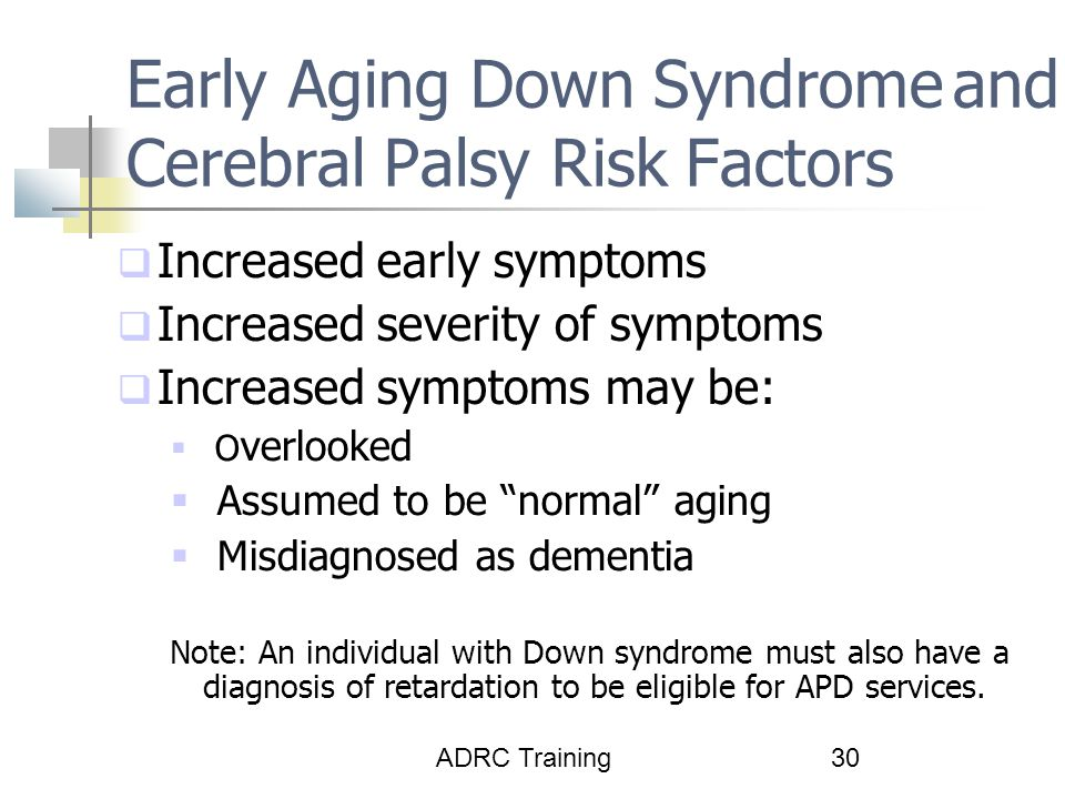 Early Aging Down Syndrome and Cerebral Palsy Risk Factors