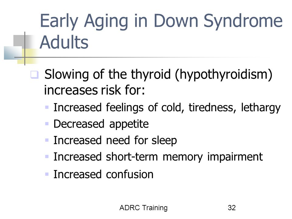 Early Aging in Down Syndrome Adults