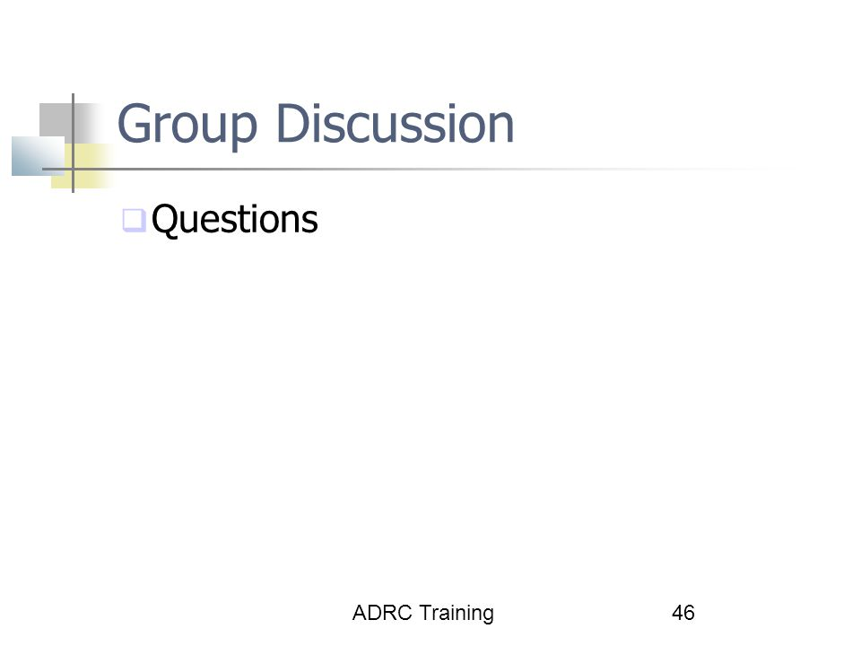 Group Discussion Questions ADRC Training