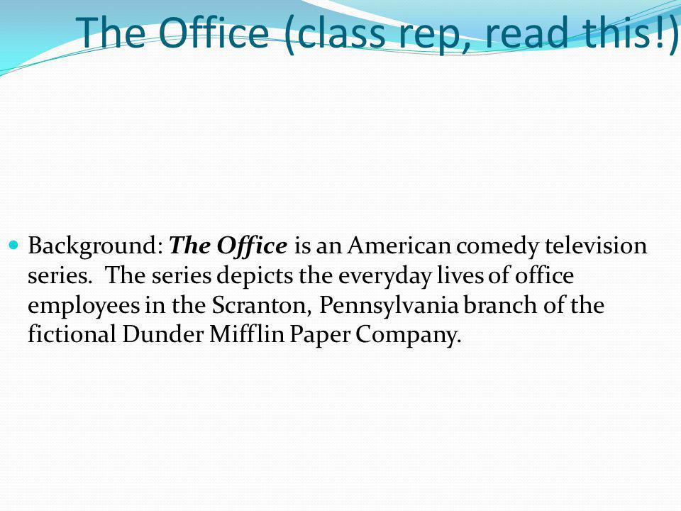 The Office (class rep, read this!)