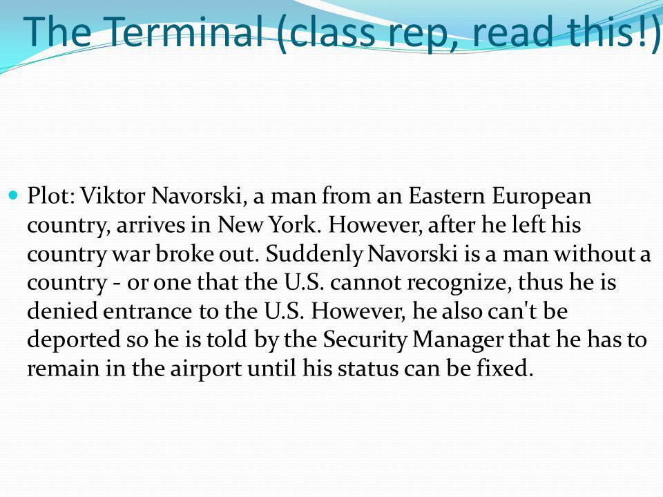 The Terminal (class rep, read this!)