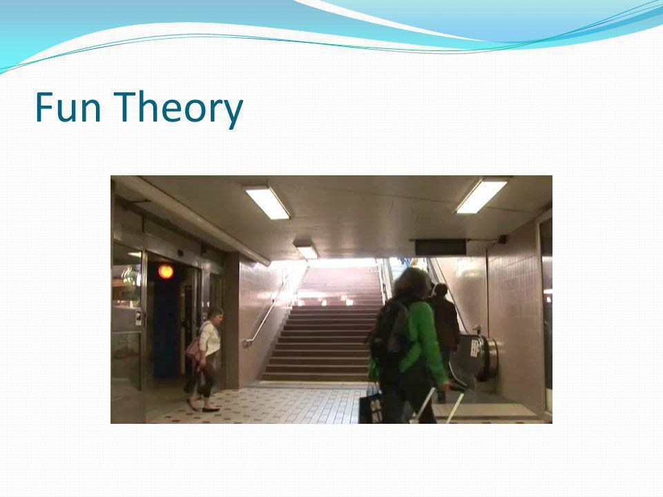 Fun Theory