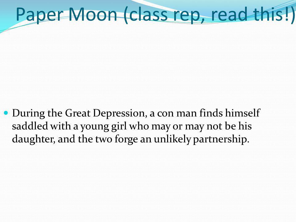 Paper Moon (class rep, read this!)